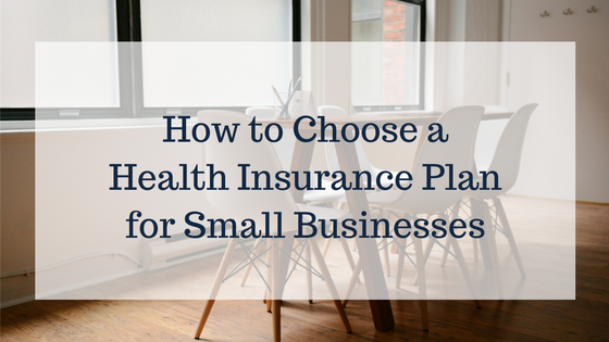 Choosing The Right Health Insurance Plan For Small Businesses
